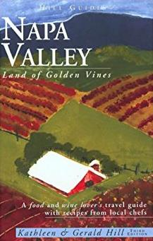 Napa Valley, 3rd: Land of Golden Vines (Hill Guides Series)