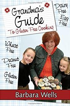 Grandma's Guide To Gluten Free Cooking: Gluten Free, Wheat Free, Dairy Free ...