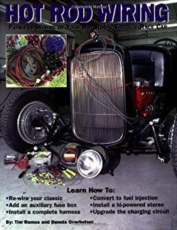 Hot Rod Wiring: Painless Wiring of Your Hot Rod, Truck, Race Car