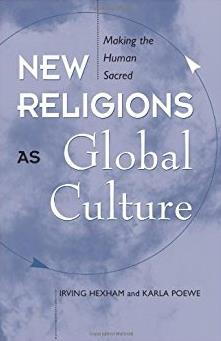 New Religions As Global Cultures: Making The Human Sacred (Explorations. Co ...