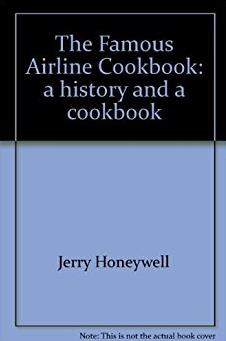 The Famous Airline Cookbook: a history and a cookbook