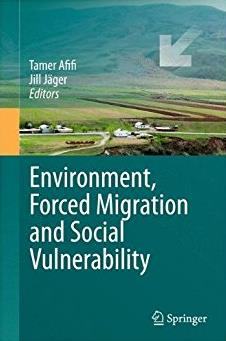 Environment, Forced Migration and Social Vulnerability