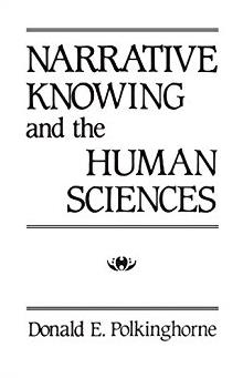 Narrative Knowing and the Human Sciences (Suny Series in the Philosophy of  ...