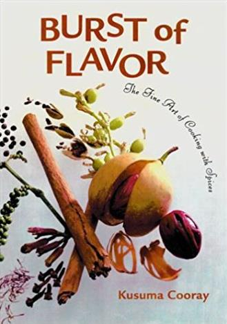 Burst of Flavor: The Fine Art of Cooking with Spices (Latitude 20 Books)