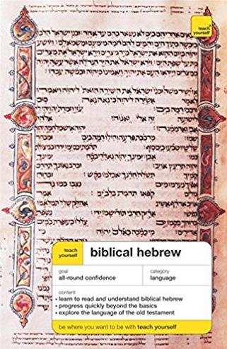 Teach Yourself Biblical Hebrew (Teach Yourself Complete Courses)