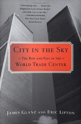 City in the Sky: The Rise and Fall of the World Trade Center