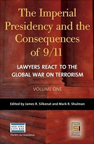 The Imperial Presidency and the Consequences of 9/11: Lawyers React to the  ...