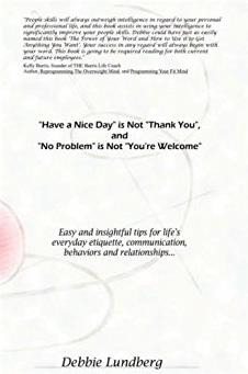 Have a Nice Day is Not Thank You, and No Problem is Not You're Welcome