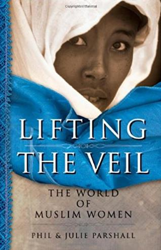 Lifting the Veil: The World of Muslim Women
