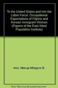 To the United States and into the Labor Force: Occupational Expectations of ...