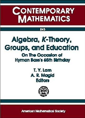 Algebra, K-Theory, Groups, and Education: On the Occasion of Hyman Bass's 6 ...