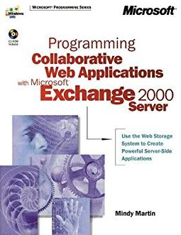 Programming Collaborative Web Applications with Microsoft® Exchange 200 ...