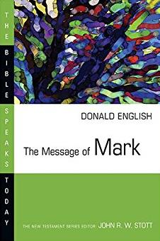 The Message of Mark (Bible Speaks Today)