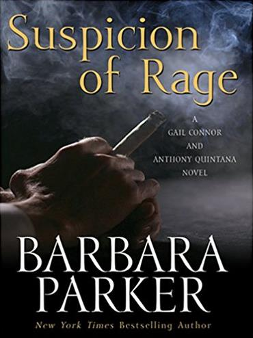 Suspicion of Rage: A Gail Connor and Anthony Quintana Novel