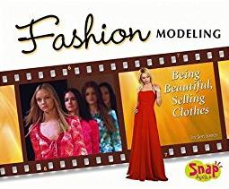 Fashion Modeling: Being Beautiful, Selling Clothes (The World of Fashion)