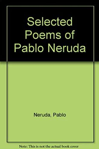 Selected Poems of Pablo Neruda