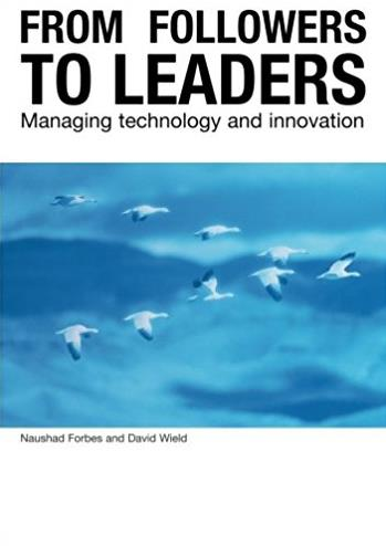 From Followers to Leaders: Managing Technology and Innovation