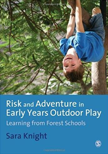 Risk & Adventure in Early Years Outdoor Play: Learning from Forest Scho ...
