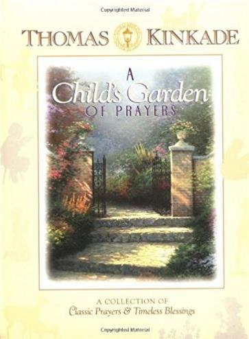 A Child's Garden Of Prayers A Collection Of Classic Prayers & Timeless  ...