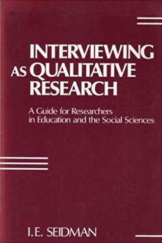 Interviewing As Qualitative Research: A Guide for Researchers in Education  ...