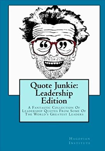 Quote Junkie:  Leadership Edition: A Fantastic Collection Of Leadership Quo ...