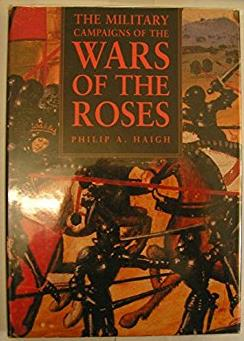 The Military Campaigns of the Wars of the Roses (Military series)