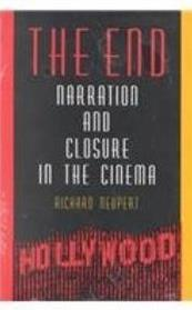 The End: Narration and Closure in the Cinema (Contemporary Approaches to Fi ...