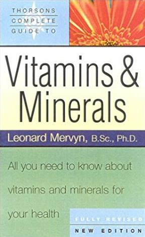 Thorsons' Complete Guide to Vitamins and Minerals: All You Need to Know Abo ...
