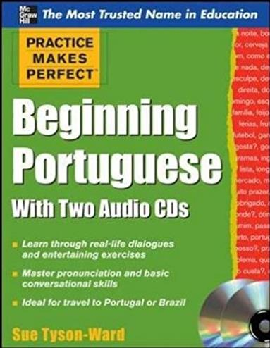 Practice Makes Perfect Beginning Portuguese with Two Audio CDs (Practice Ma ...