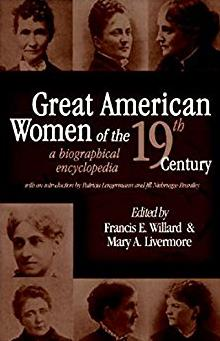 Great American Women of the 19th Century: A Biographical Encyclopedia