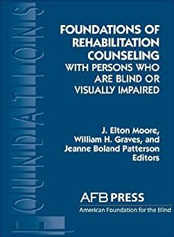 Foundations of Rehabilitation Counseling with Persons Who Are Blind or Visu ...