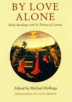 By Love Alone: Daily Readings with St Therese of Lisieux (Enfolded in Love)