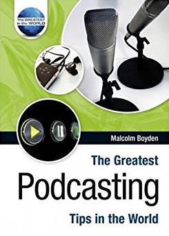 The Greatest Podcasting Tips in the World (The Greatest Tips in the World)