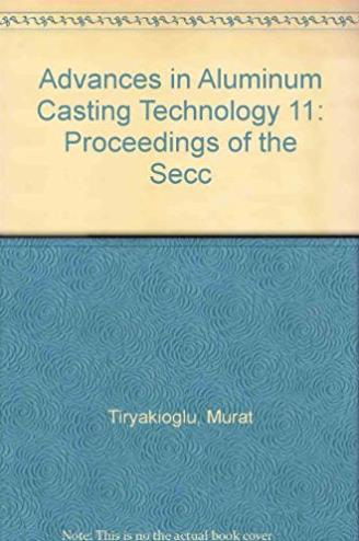 Advances in Aluminum Casting Technology 11: Proceedings of the Secc