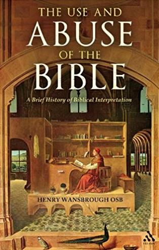 Use and Abuse of the Bible: A Brief History of Biblical Interpretation