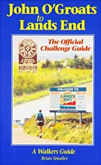 John O' Groats to Lands End: The Official Challenge Guide/A Walkers Guide