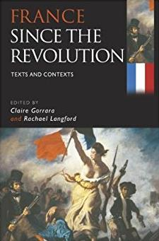 France Since the Revolution: Texts and Contexts (Hodder Arnold Publication)