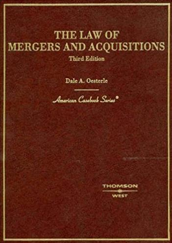 The Law of Mergers and Acquisitions, 3rd Edition (American Casebook Series)