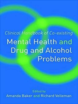 Clinical Handbook of Co-existing Mental Health and Drug and Alcohol Problem ...