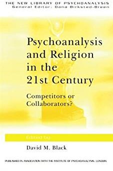 Psychoanalysis and Religion in the 21st Century: Competitors or Collaborato ...