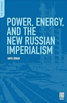 Power, Energy, and the New Russian Imperialism (PSI Reports)