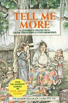 Tell Me More: A Cookbook Spiced With Cajun Tradition and Food Memories