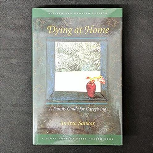 Dying at Home: A Family Guide for Caregiving (Johns Hopkins Press Health Bo ...
