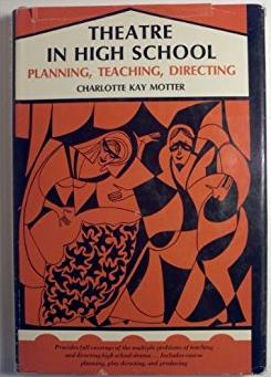 Theatre in high school: planning, teaching, directing (Prentice-Hall series ...