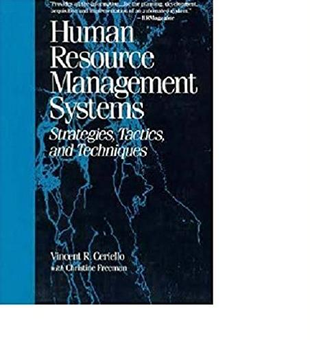 Human Resource Management Systems: Strategies, Tactics, and Techniques