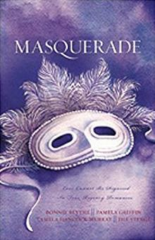 Masquerade: Liberty, Fidelity, Eternity/A Duplicitous Facade/Love's Unmasking/Moonlight Masquerade (Heartsong Novella Collection)