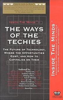 The Ways of the Techies: CEOs from McAfee, VanDyke Software & More on the Future of Technology and Where the Opportunities Exist (Inside the Minds)